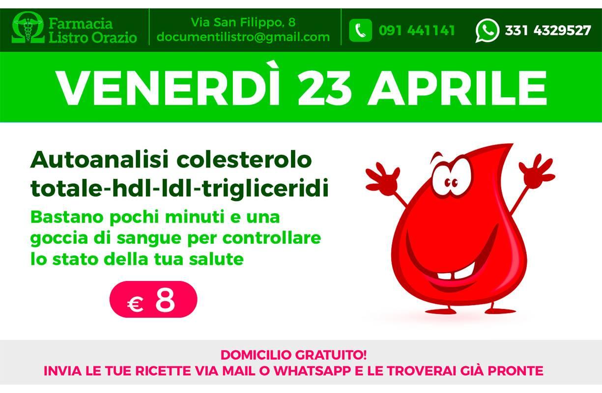 23 APRILE - Autoanalisi colesterolo totale-hdl-ldl-trigliceridi €8 bastano pochi minuti e una goccia di sangue per controllare lo stato della tua salute