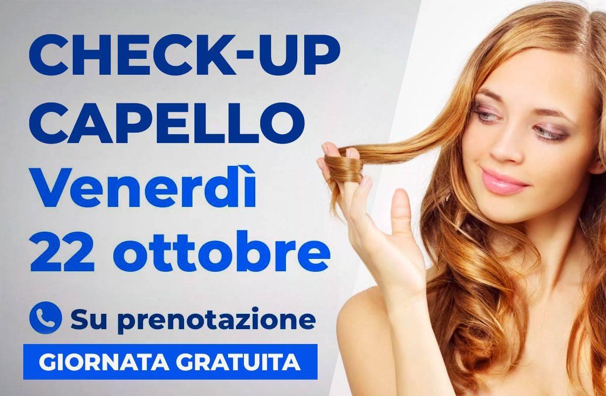 Venerdì 22 OTTOBRE - Giornata Check-up capello