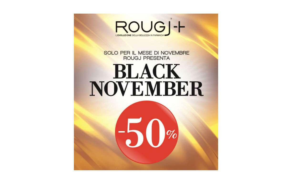 BLACK NOVEMBER - sconto 50% ROUGJ